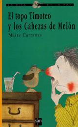 EL TOPO TIMOTEO Y LOS CABEZAS DE MELON